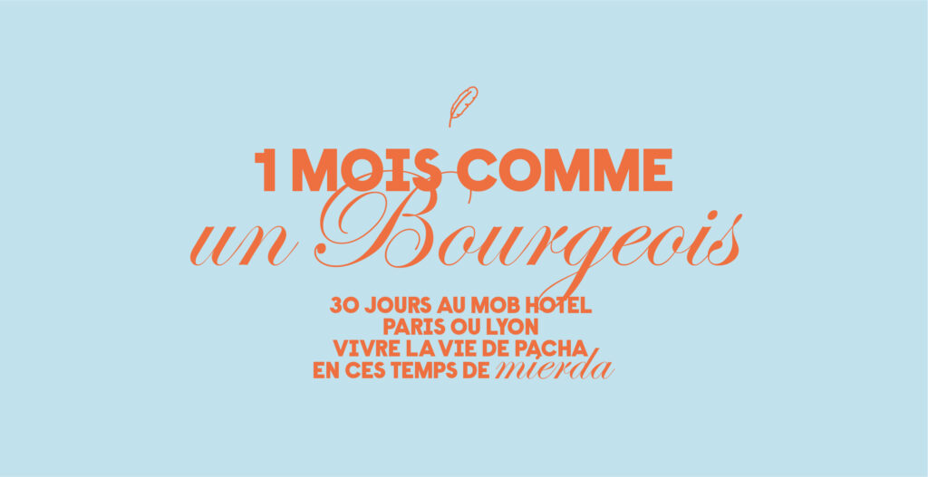 1 mois comme un Bourgeois - © MOB Hotel